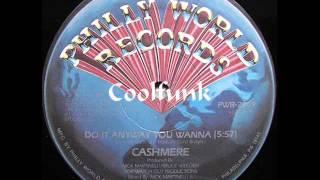 """getlinkyoutube.com-Cashmere - Do It Anyway You Wanna (12"""" Funk 1982)"""