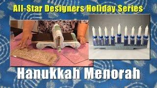 All-Star Designers Holiday Series: Hanukkah Menorah