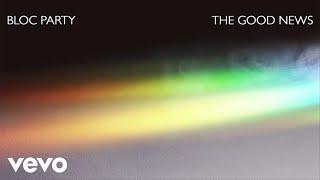 getlinkyoutube.com-Bloc Party - The Good News (Official Audio)