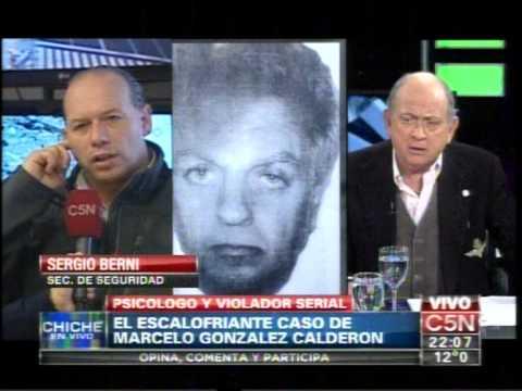 C5N -  POLICIALES: CASO DEL PSICOLOGO VIOLADOR - HABLA SERGIO BERNI