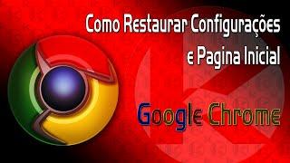 getlinkyoutube.com-Restaurar configurações do Google Chrome e Redefinir Pagina inicial
