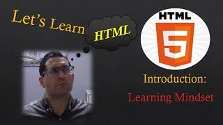 How to Code in HTML - Introduction: Mindset
