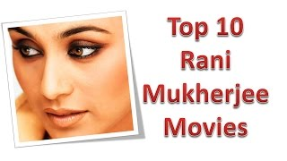 Top 10 Best Rani Mukherjee Movies List