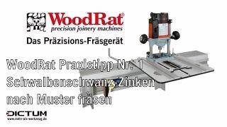 www.WoodRat.de Praxistipp Nr. 1: Schwalbenschwanz-Zinken nach Muster fräsen (Exakt ohne Schablone)