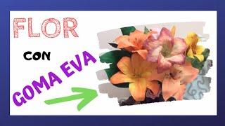 Flores azucenas con Goma Eva o Foamy