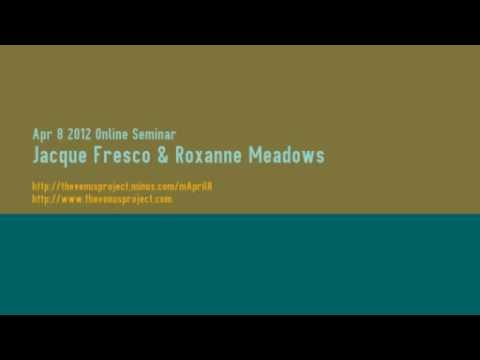 April 8 2012 Online Seminar - Jacque Fresco & Roxanne Meadows