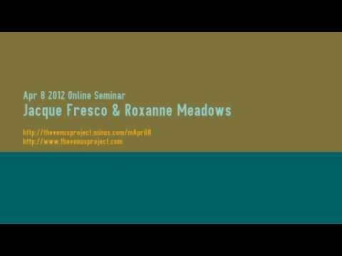 April 8 2012 Online Seminar - Jacque Fresco & Roxanne Meadows