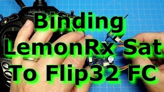 getlinkyoutube.com-How to bind Lemon Satellite Receiver to Flip32 flight controller