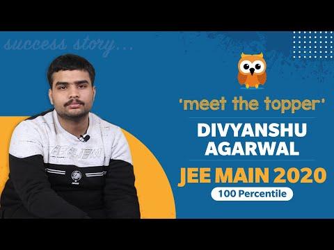 Meet the Topper | JEE Main 2020 | Divyanshu Agarwal - Interview