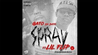 Gato - Spray (ft. Lil Flip )