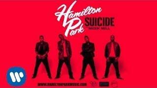 Hamilton Park - Suicide (ft. Meek Mill)