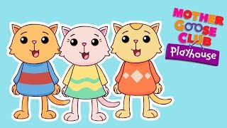 getlinkyoutube.com-Three Little Kittens | Mother Goose Club Playhouse Kids Song
