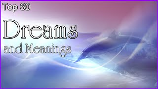 Top 60 Dreams And Meanings