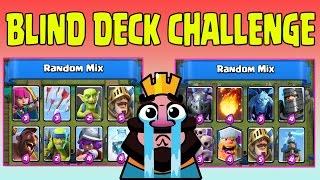 getlinkyoutube.com-BLIND DECK CHALLENGE BATTLES ! SO MUCH FUN ! Random Mix Decks  Clash Royale