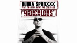 Bubba Sparxxx - Ridiculous (Feat. Ying Yang Twins)