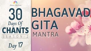 getlinkyoutube.com-BHAGAVAD GITA MANTRA | Karmanye Vadhikaraste | 30 Days of Chants S2 - DAY17 Mantra Meditation Music