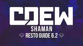 getlinkyoutube.com-Cdew - 6.2.3 Resto Shaman PvP Guide