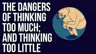 Dangers of Thinking
