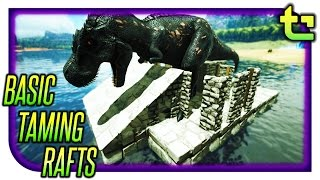 Ark Tips & Tricks || Basic Taming Raft || TimmyCarbine