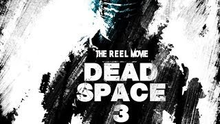 Dead Space 3 - The 'Reel' Movie (Game Movie)