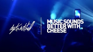 deadmau5 vs. Stardust - Music Sounds Better With Cheese [Dexta Mitchell Remix]