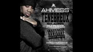 Ahmess - Tenebreux (ft. Alkpote)