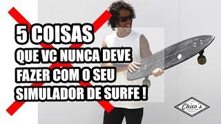 5 COISAS QUE VC NUNCA DEVE FAZER COM O SEU SIMULADOR DE SURFE