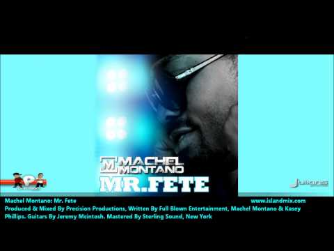 New Machel Montano : MR. FETE [2012 Trinidad Soca][Produced By Precision Productions]