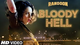 Bloody Hell Video Song | Rangoon | Saif Ali Khan, Kangana Ranaut, Shahid Kapoor | T-Series