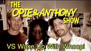 getlinkyoutube.com-Opie & Anthony: Vs Wake Up With Whoopi (07/31-08/04/06)