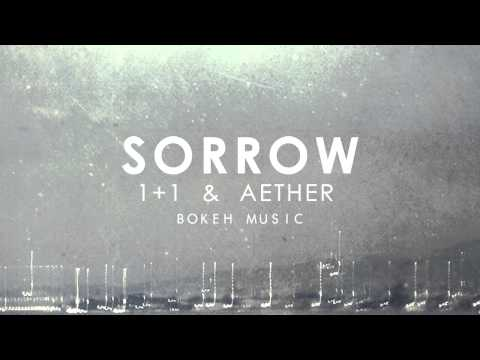 Sorrow Ft. Shura - 1+1 & Aether (bokeh