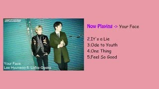 getlinkyoutube.com-Lee Hyunwoo Songs (One Thing, Your Face, Feel So Good, An Ode to Youth & It's a lie)