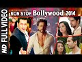 Exclusive : Non Stop Bollywood 2014 Full Video HD | T- Series