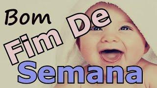 getlinkyoutube.com-Belas Frases - DE BOM FINAL DE SEMANA