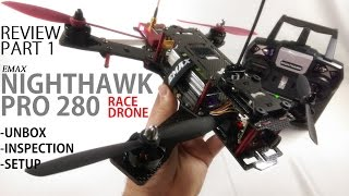 getlinkyoutube.com-EMAX NightHawk PRO 280 FPV Race Drone Review - Part 1 [UnBox, Inspection, Setup]