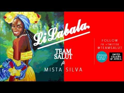 Li Labala by Team Salut Ft. Mista Silva @TEAMSALUT @MistaF2DSilva