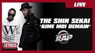 The Shin Sekaï - Aime moi demain en live dans Planète Rap
