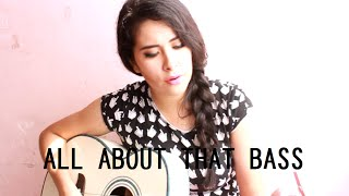 All About That Bass - Meghan Trainor (Acoustic Cover)