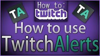 """getlinkyoutube.com-How To Twitch: """"Twitch Alerts"""""""