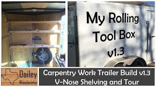 getlinkyoutube.com-Carpentry Work Trailer Build 1.3 V Nose Shelving Unit and Tour of the Mobile Workshop