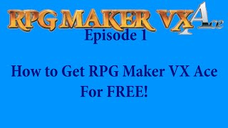 getlinkyoutube.com-RPG Maker VX Ace Episode 1: How to Get RPG Maker VX Ace For FREE
