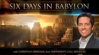 getlinkyoutube.com-Six Days In Babylon - Christian Berdahl - Message of the Month