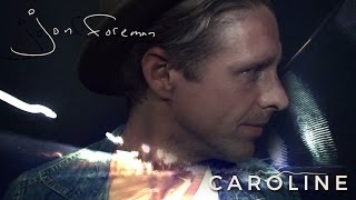 "Jon Foreman - ""Caroline"" (Official Video)"