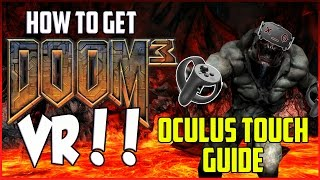 Get DOOM 3 VR w/ Touch Controllers!! - Best @Oculus How to Tutorial Working Guide Rift #VR 2017)