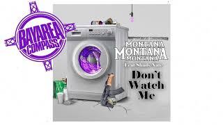 Montana Montana Montana ft. Shady Nate - Don't Watch Me [BayAreaCompass]