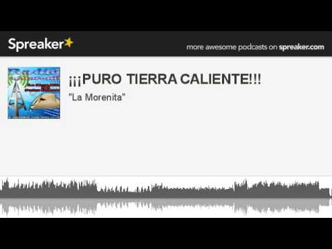 ¡¡¡PURO TIERRA CALIENTE!!! (part 7 of 9, made with Spreaker)
