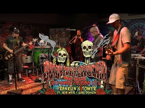 Franklin's Tower ft. Bob Weir & Karl Denson (Grateful Dead Cover)