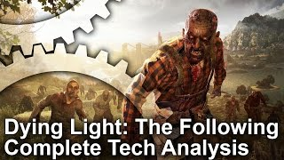 Dying Light: The Following Enhanced Edition - PS4/PC/Xbox One Technikai elemzés