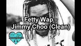 getlinkyoutube.com-Fetty Wap - Jimmy Choo (Clean)