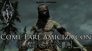 getlinkyoutube.com-The Elder Scrolls 5 Skyrim - Come Fare Amicizia Con i Giganti